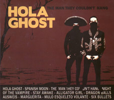 Hola Ghost - The Man They Couldn't Hang (cd/vinyl review)