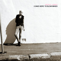Wendy James - I Came Here To Blow Minds (cd/vinyl review)