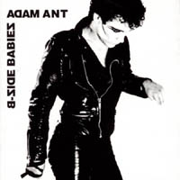 Adam Ant / Adam And The Ants - B-side Babies (compilation)