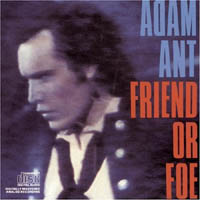 Adam Ant / Adam And The Ants - Friend Or Foe