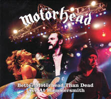 Motörhead - Better Motörhead Than Dead - Live at Hammersmith (live)
