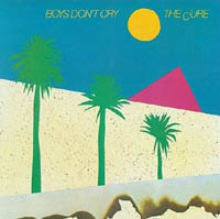 The Cure - Boys Don't Cry (reissue)