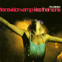 Transvision Vamp / Wendy James / Racine - Kiss Their Sons (collection)