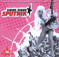 Sigue Sigue Sputnik - The First Generation/Vid Edition