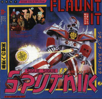 Sigue Sigue Sputnik - Flaunt It / Dress For Excess