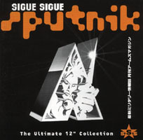 Sigue Sigue Sputnik - The Ultimate 12´ Collection